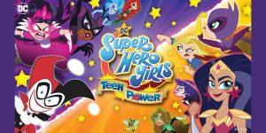 JUŻ NIE MUSISZ SIĘ BAĆ, BO SĄ TU DC SUPER HERO GIRLS: TEEN POWER, GRA POKAŻE SIĘ JUTRO NA NINTENDO SWITCH